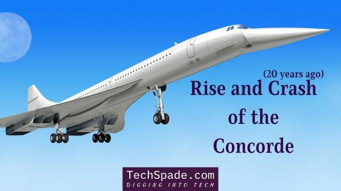 Rise and Crash of the Concorde - TechSpade.com