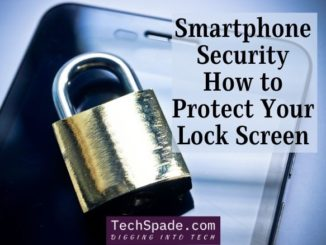 Smartphone Security How to Protect Your Lock Screen TechSpade.com